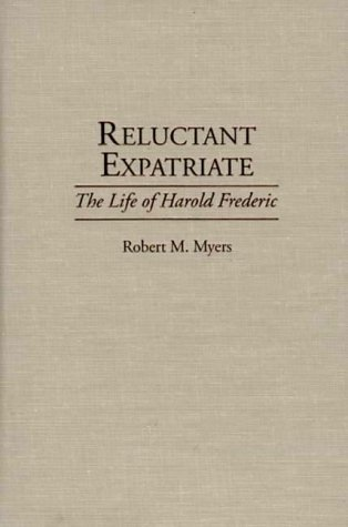 reluctant-expatriate-the-life-of-harold-frederic-contributions-to-the-study-of-world-literature-by-r
