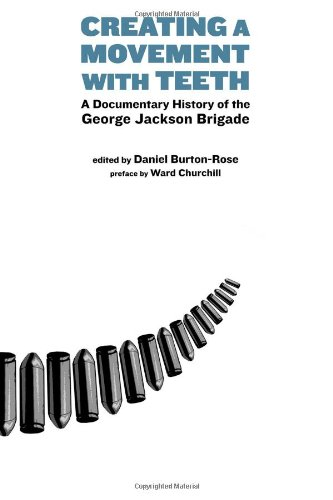 Creating a Movement with Teeth: A Documentary History of...