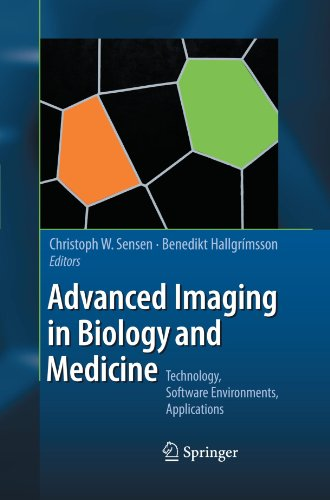 Advanced Imaging In Biology And Medicine: Technology, Software Environments, Applications