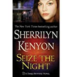 Seize the Night (Dark-Hunter, Book 7) (0312937962) by Kenyon, Sherrilyn