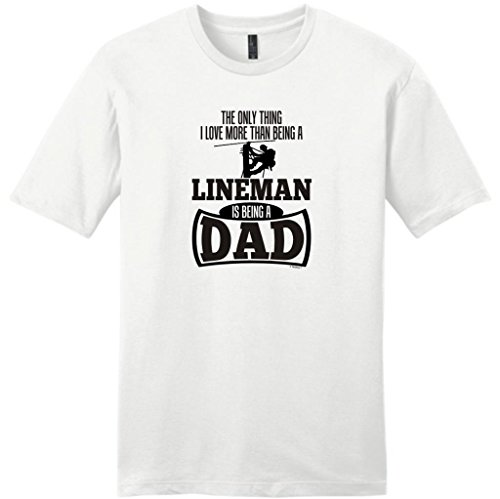 Only Thing Love More Than Being A Lineman Is A Dad Young Mens T-Shirt Small White
