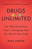 Drugs Unlimited: The Web Revolution That's Changing How the World Gets High