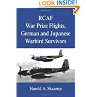 RCAF War Prize Flights, German and Japanese Warbird Survivors