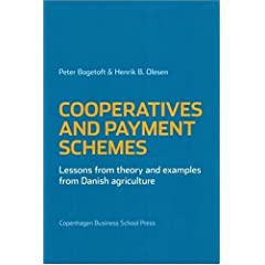 Cooperatives and Payment Schemes: Lessons from Theory and Examples from Danish Agriculture by Peter Bogetoft and Henrik Ballebye Olesen