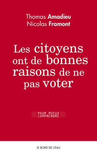 Les citoyens ont de bonnes raisons de ne pas voter