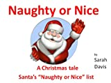 Naughty or Nice > A Christmas tale for infants 1-5yrs, Who goes onto Santas list? (Tales 4 Tots)