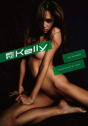 写真集『月刊 NEO Kelly』これほど大胆で、美しく、激しいNUDEがあっただろうか!!