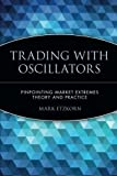 img - for Trading with Oscillators: Pinpointing Market Extremes -- Theory and Practice by Mark Etzkorn (1997-12-29) book / textbook / text book