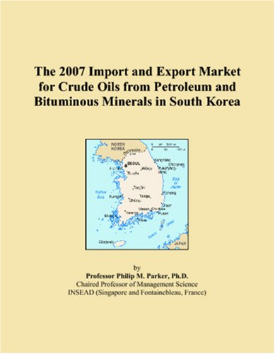 The 2007 Import and Export Market for Crude Oils from Petroleum and Bituminous Minerals in South Korea