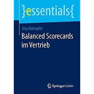 Balanced Scorecards im Vertrieb (essentials)