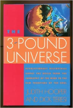 The Three-Pound Universe, Judith Hooper; Dick Teresi