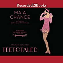 Teetotaled Audiobook by Maia Chance Narrated by Suzy Jackson