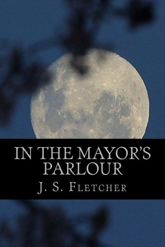 In The Mayor's Parlour (Summit Classic Mysteries) (Parlor Press compare prices)