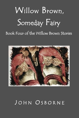 Willow Brown, Someday Fairy: Book Four of the Willow Brown Stories (Volume 4) PDF