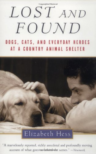 Lost and Found: Dogs, Cats, and Everyday Heroes at a Country Animal Shelter