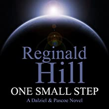 One Small Step: A Dalziel and Pascoe Novel (       UNABRIDGED) by Reginald Hill Narrated by Jonathan Keeble