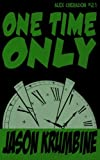 img - for One Time Only (Alex Cheradon #2.1) (Volume 4) book / textbook / text book