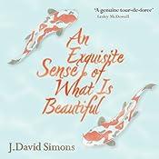 An Exquisite Sense of What Is Beautiful | [J. David Simons]