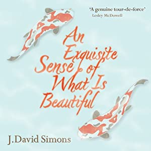 An Exquisite Sense of What Is Beautiful | [J. David Simons]