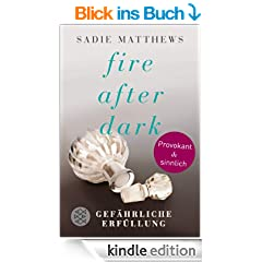 Fire after Dark - Gef�hrliche Erf�llung: Band 3