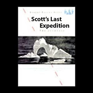 Scott's Last Expedition: The Journals | [Robert Falcon Scott]