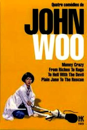 quatre-comedies-de-john-woo-money-crazyfrom-riches-to-ragsto-hell-with-the-devil-and-plain-jane-to-t