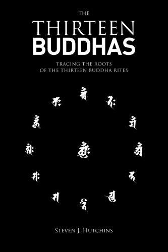 The Thirteen Buddhas: Tracing the Roots of the Thirteen Buddha Rites