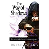 The Way Of Shadows: Book 1 of the Night Angel: Night Angel Trilogy Book 1by Brent Weeks
