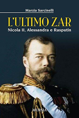 L'ultimo zar. Nicola II, Alessandra e Rasputin