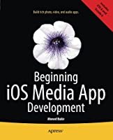 Beginning iOS Media App Development Front Cover