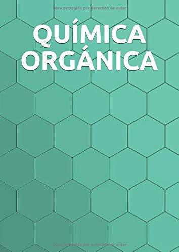 QUÍMICA ORGÁNICA Cuaderno Patrón Hexagonal  [Alba, R.] (Tapa Blanda)