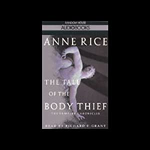 The Tale of the Body Thief | [Anne Rice]