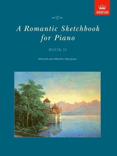 a-romantic-sketchbook-for-piano-book-ii-bk-2-romantic-sketchbook-for-piano-abrsm