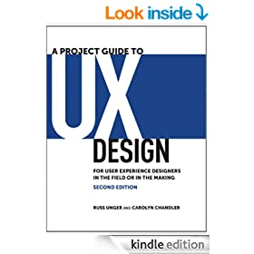 A Project Guide to UX Design: For user experience designers in the field or in the making (2nd Edition) (Voices That Matter)