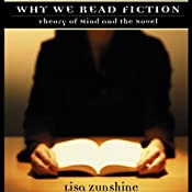 Why We Read Fiction: Theory of Mind and the Novel | [Lisa Zunshine]