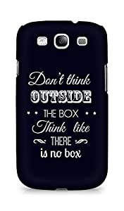 Amez Dont think Outside the Box think like there is no Box Back Cover For Samsung Galaxy S3 i9300
