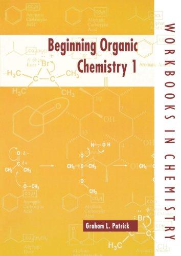 Beginning Organic Chemistry 1: Bk.1 (Workbooks in Chemistry)