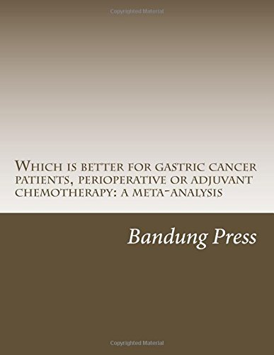 which-is-better-for-gastric-cancer-patients-perioperative-or-adjuvant-chemotherapy-a-meta-analysis