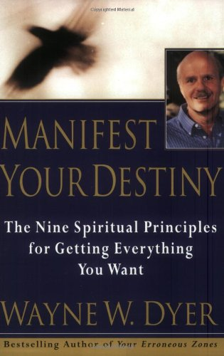 Manifest Your Destiny: The Nine Spiritual Principles For Getting Everything You Want front-427041