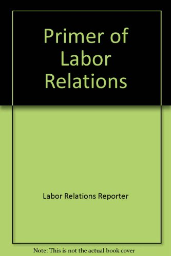 Primer of Labor Relations, Labor Relations Reporter