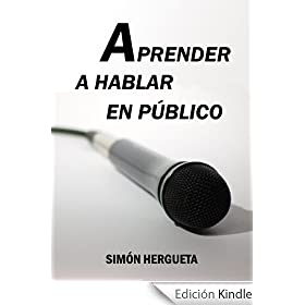 Aprender a hablar en pblico (Psicologa prctica)