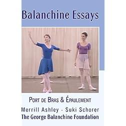 Balanchine Essays: Port de Bras & Épaulement