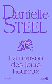 La maison des jours heureux par Steel