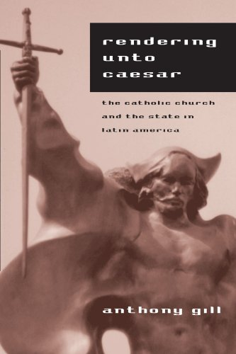 Rendering unto Caesar: The Catholic Church and the State...