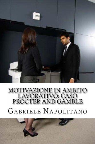 motivazione-in-ambito-lavorativo-caso-procter-and-gamble-italian-edition
