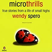 Microthrills: True Stories from a Life of Small Highs | [Wendy Spero]