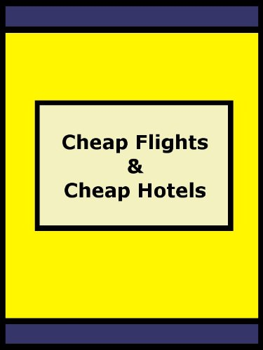 Cheap Flights and Cheap Hotels - How to get a great holiday at a great price