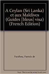 Ceylan (Sri Lanka) et aux Maldives (Guides [bleus] visa) (French