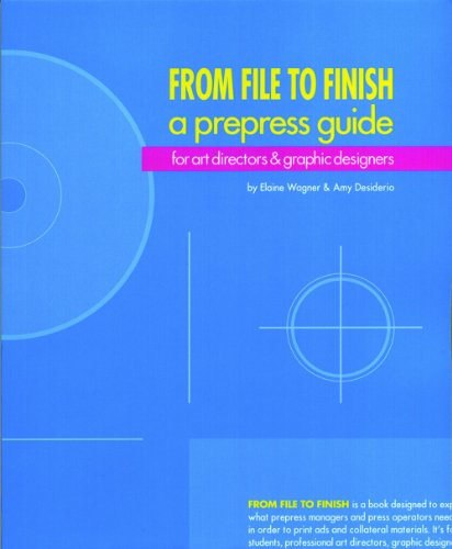 From File to Finish a Prepress Guide: For Art Directors...