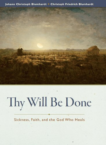 Thy Will Be Done: Sickness, Faith, and the God Who Heals